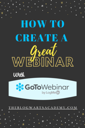 How to CREATE A GREAT GOTOWEBINAR-Blogwarts Academy