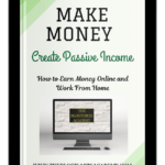 How to Make Passive Income Working From Home​