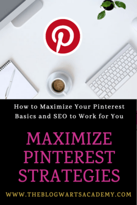 Maximizing Pinterest Strategies Guide by The Blogwarts Academy.