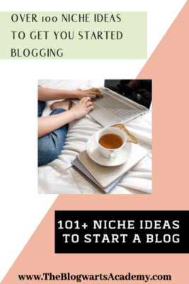 101+ Niche Ideas to Start a Blog-Blogwarts Academy