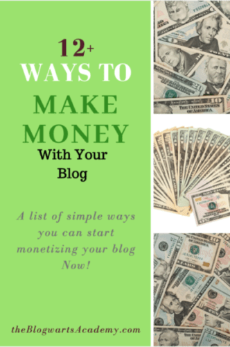 12+ ways to make money blogging-the blogwarts academy